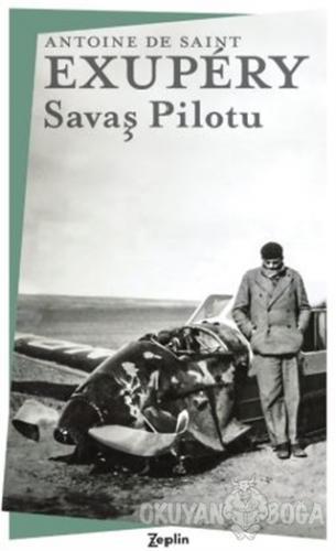 Savaş Pilotu - Antoine de Saint-Exupery - Zeplin Kitap