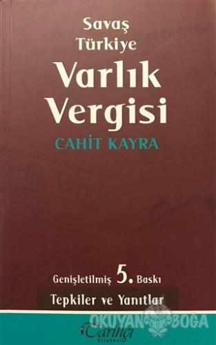 Savaş Türkiye Varlık Vergisi - Cahit Kayra - Tarihçi Kitabevi