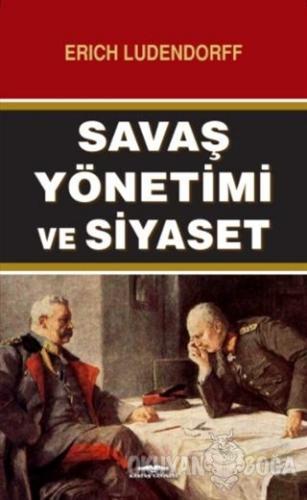 Savaş Yönetimi ve Siyaset - Erich Ludendorff - Kastaş Yayınları