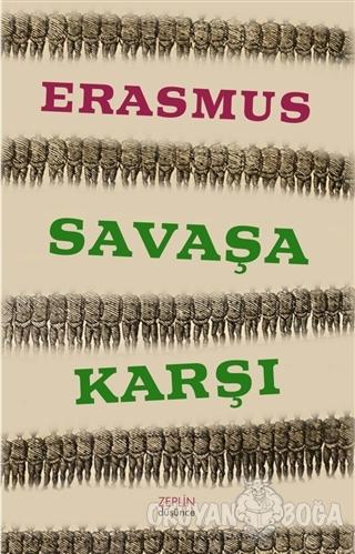 Savaşa Karşı - Desiderius Erasmus - Zeplin Kitap
