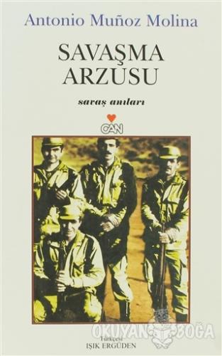 Savaşma Arzusu - Antonio Munoz Molina - Can Yayınları