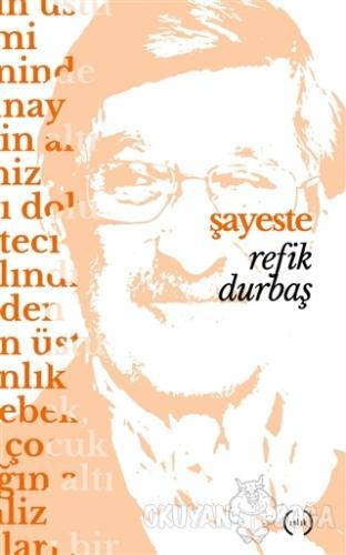 Şayeste - Refik Durbaş - Islık Yayınları