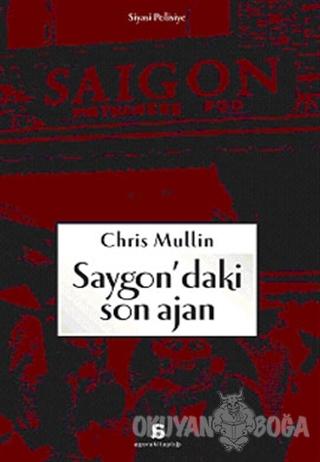 Saygon'daki Son Ajan - Chris Mullin - Agora Kitaplığı