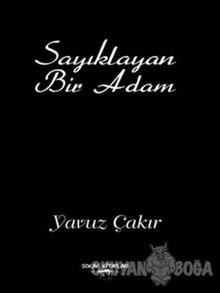 Sayıklayan Bir Adam - Ali Yavuz Çakır - Sokak Kitapları Yayınları