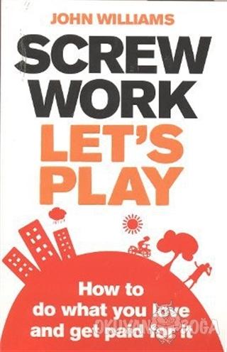 Screw Work, Let's Play - John Williams - Pearson Akademik Türkçe Kitap
