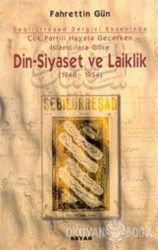 Sebilürreşad Dergisi Ekseninde - Siyaset ve Laiklik 1948-1954