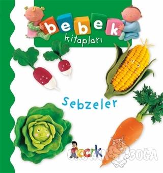 Sebzeler - Bebek Kitapları (Ciltli)