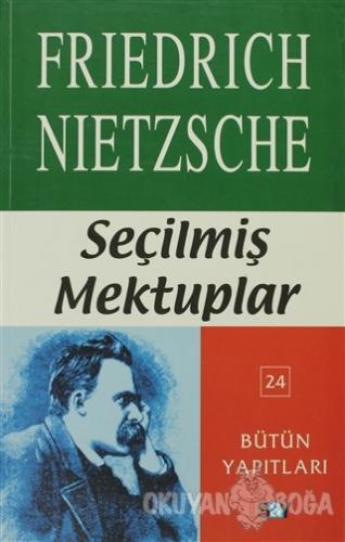 Seçilmiş Mektuplar - Friedrich Wilhelm Nietzsche - Say Yayınları