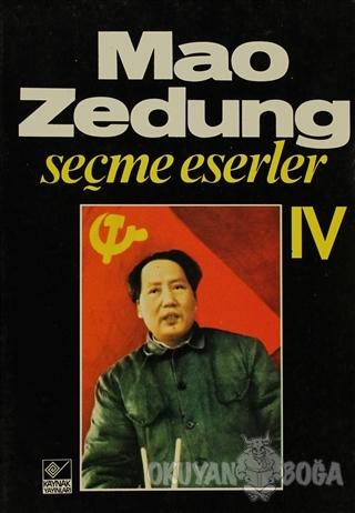 Seçme Eserler Cilt: 4 - Mao Zedung - Kaynak Yayınları