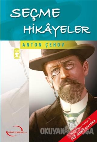Seçme Hikayeler - Anton Pavloviç Çehov - Timaş Çocuk - Klasikler