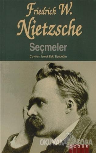 Seçmeler - Friedrich Wilhelm Nietzsche - Özgür Yayınları