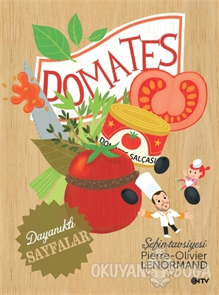 Şefin Tavsiyesi : Domates - Pierre-Olivier Lenormand - NTV Yayınları