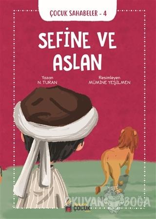 Sefine ve Aslan - Çocuk Sahabeler 4 - N. Turan - Benim Adım Çocuk Yayı