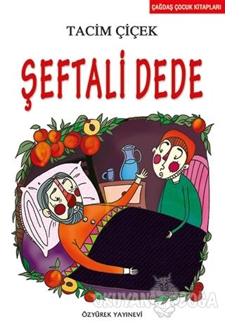 Şeftali Dede - Tacim Çiçek - Özyürek Yayınları