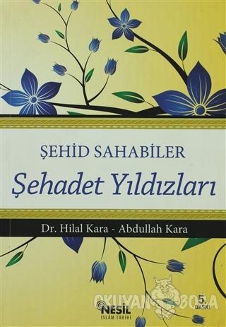 Şehadet Yıldızları - Hilal Kara - Nesil Yayınları