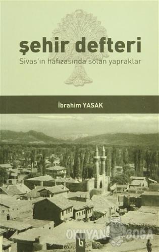 Şehir Defteri - İbrahim Yasak - BE Yayınları