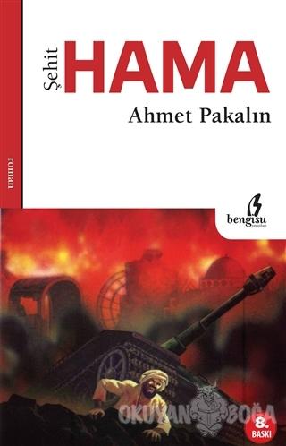 Şehit Hama - Ahmet Pakalın - Bengisu Yayınları