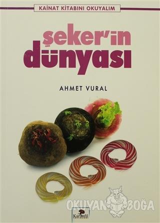 Şekerin Dünyası - Ahmet Vural - Karanfil Yayınları