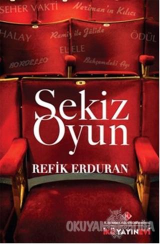 Sekiz Oyun (Ciltli) - Refik Erduran - İstanbul Kültür Üniversitesi - İ