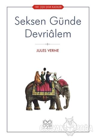 Seksen Günde Devrialem - Jules Verne - 1001 Çiçek Kitaplar