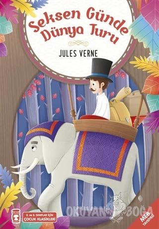 Seksen Günde Dünya Turu - Jules Verne - Timaş Çocuk - İlk Çocukluk