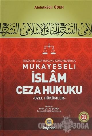 Seküler Ceza Hukuku Kurumlarıyla Mukayeseli İslam Ceza Hukuku (2 Cilt