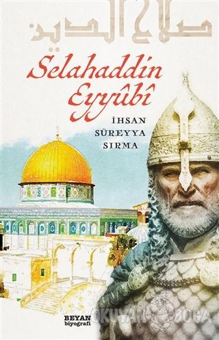 Selahaddin Eyyubi - İhsan Süreyya Sırma - Beyan Yayınları