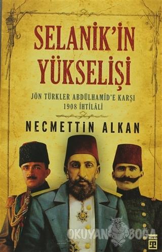 Selanik'in Yükselişi - Necmettin Alkan - Timaş Yayınları