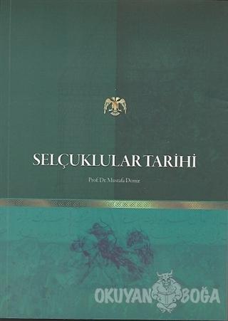 Selçuklular Tarihi - Mustafa Demir - Değişim Yayınları - Ders Kitaplar