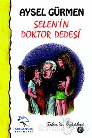 Selen'in Doktor Dede'si - Aysel Gürmen - Kırlangıç