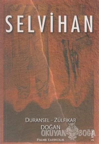 Selvihan - Zülfikar Doğan - Palme Yayıncılık - Akademik Kitaplar