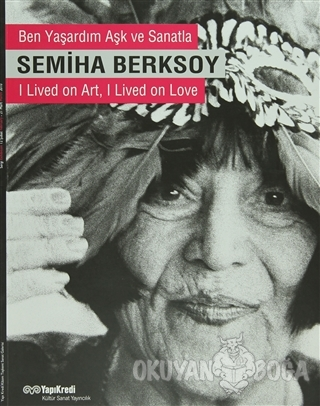 Semiha Berksoy Ben Yaşardım Aşk ve Sanatla / I Lived on Art, I Lived on Love