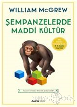Şempanzelerde Maddi Kültür - William Mcgrew - Alfa Yayınları