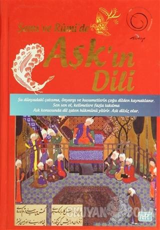 Şems ve Rumi'de Aşk'ın Dili (Ciltli)