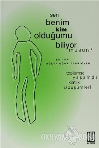 Sen Benim Kim Olduğumu Biliyor Musun? - Kolektif - Hil Yayınları