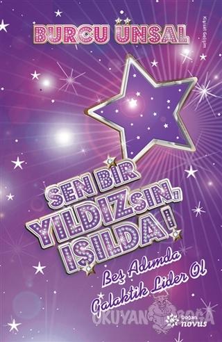 Sen Bir Yıldızsın, Işılda! - Burcu Ünsal - Doğan Novus