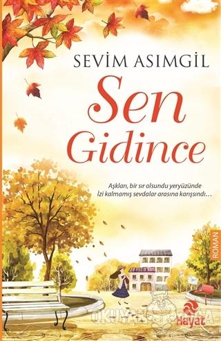 Sen Gidince - Sevim Asımgil - Hayat Yayınları