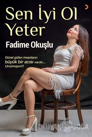 Sen İyi Ol Yeter - Fadime Okuşlu - Cinius Yayınları