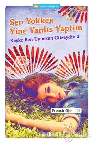 Sen Yokken Yine Yanlış Yaptım - French Oje - Okuyan Us Yayınları