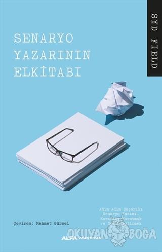 Senaryo Yazarının El Kitabı - Syp Field - Alfa Yayınları