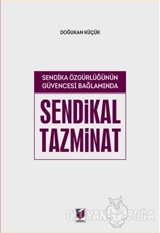 Sendikal Tazminat - Doğukan Küçük - Adalet Yayınevi