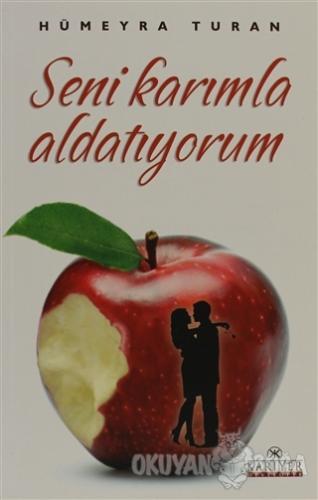 Seni Karımla Aldatıyorum - Hümeyra Turan - Kariyer Yayınları