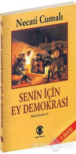 Senin İçin Ey Demokrasi - Necati Cumalı - Cumhuriyet Kitapları