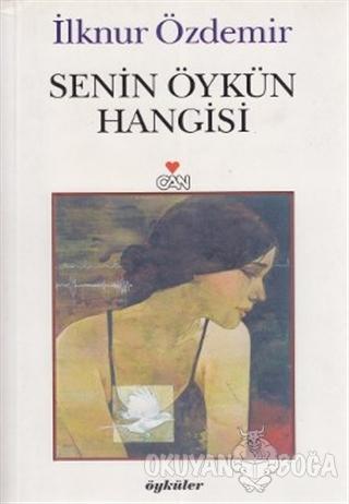 Senin Öykün Hangisi - İlknur Özdemir - Can Yayınları