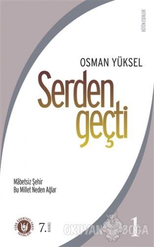 Serden Geçti 1 - Osman Yüksel Serdengeçti - Türk Edebiyatı Vakfı Yayın