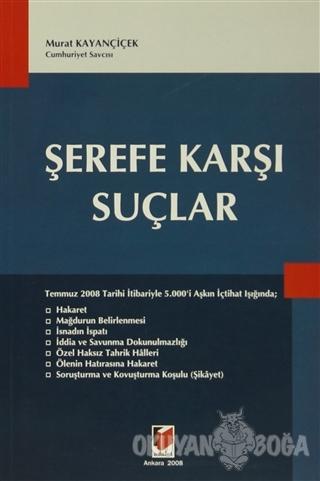 Şerefe Karşı Suçlar - Murat Kayançiçek - Adalet Yayınevi