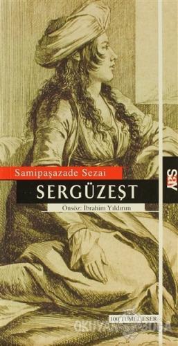 Sergüzeşt - Samipaşazade Sezai - Say Yayınları