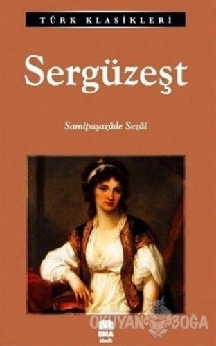 Sergüzeşt - Samipaşazade Sezai - Ema Kitap