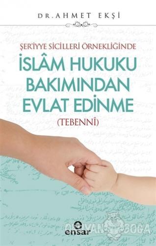 Şer'iyye Sicilleri Örnekliğinde İslam Hukuku Bakımından Evlat Edinme