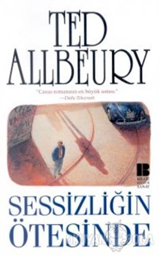 Sessizliğin Ötesinde - Ted Allbeury - Bilge Kültür Sanat
